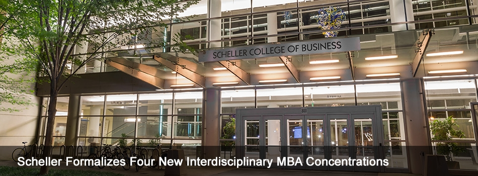 Scheller Formalizes Four New Interdisciplinary MBA Concentrations